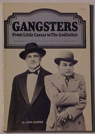 """Gangsters: From Little Caesar to The Godfather"" cover."